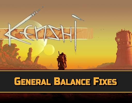 General Balance Fixes - Kenshi мод