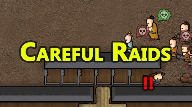 Careful Raids - RimWorld мод